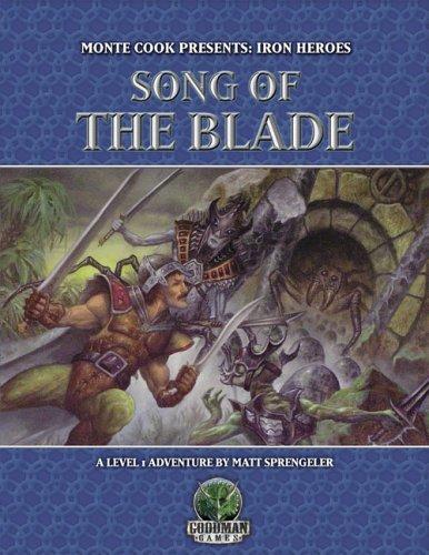 Monte Cook Presents: Iron Heroes: Song of the Blade Matt Sprengeler