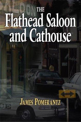 The Flathead Saloon & Cathouse  by  James Pomerantz