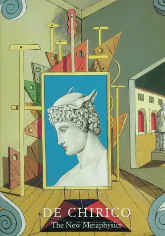 de Chirico: The New Metaphysics  by  Maurizio Calvesi