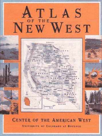 Atlas of the New West: Portrait of a Changing Region  by  William E. Riebsame