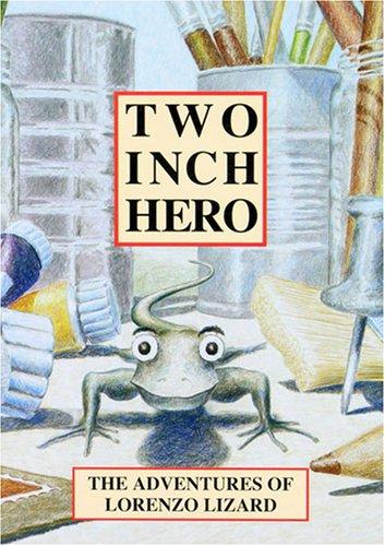 Two Inch Hero - The Adventures Of Lorenzo Lizard Peter Strunk