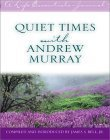 Quiet Times with Andrew Murray James Stuart Bell Jr.
