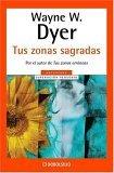 TUS ZONAS SAGRADAS Wayne W. Dyer