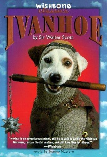 Ivanhoe (Wishbone Classics, #12) Joanne Mattern