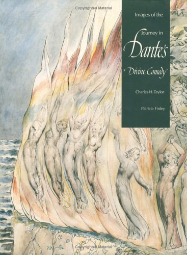 Images of the Journey in Dantes Divine Comedy  by  Charles H. Taylor