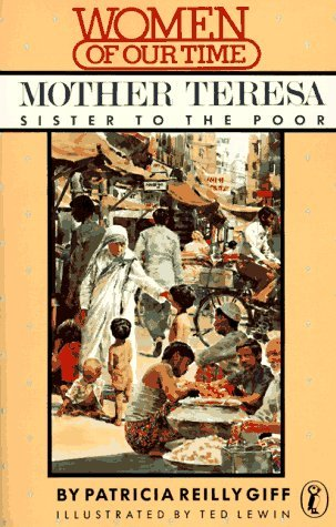Mother Teresa: Sister to the Poor  by  Patricia Reilly Giff