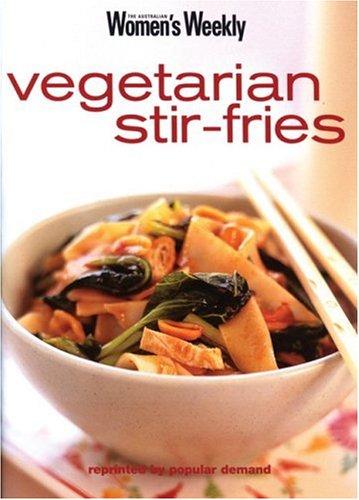Vegetarian Stir-Fries  by  The Australian Womens Weekly
