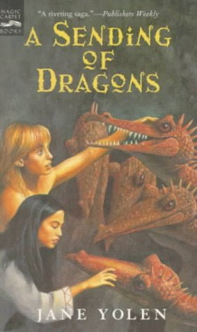 A Sending of Dragons (The Pit Dragon Chronicles, #3)  by  Jane Yolen