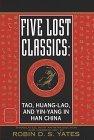 Five Lost Classics: Tao, Huang-lao, and  Yin-yang in Han China Robin D.S. Yates