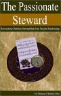 The Passionate Steward: Recovering Christian Stewardship From Secular Fundraising  by  Michael OHurley-Pitts