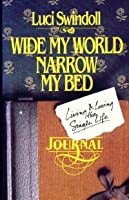 Wide My World, Narrow My Bed: Living & Loving the Single Life, Study Guide Luci Swindoll