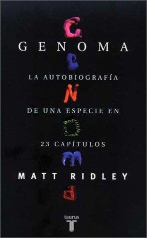 Genoma: La autobiografía de una especie en 23 capítulos Matt Ridley