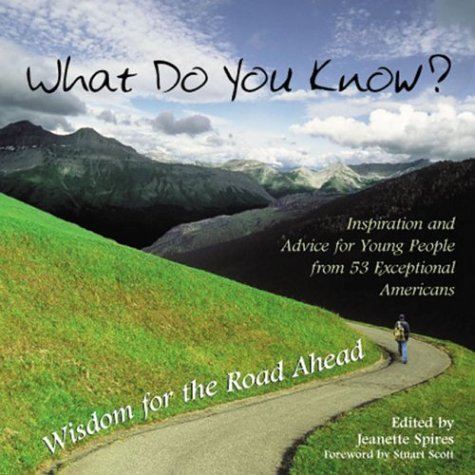 What Do You Know?: Wisdom for the Road Ahead Jeanette Spires