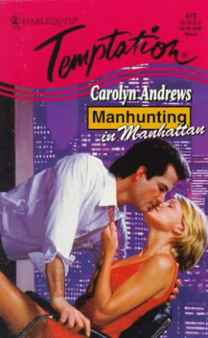 Manhunting In Manhattan (Manhunting...) (Harlequin Temptation, No 673)  by  Carolyn Andrews