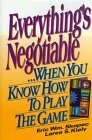 Everythings Negotiable: ...When You Know How to Play the Game  by  Eric W. Skopec