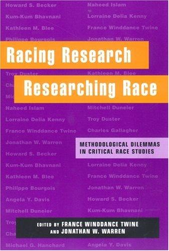 Racing Research, Researching Race: Methodological Dilemmas in Critical Race Studies Karl Ittmann