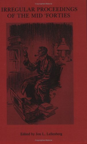 Irregular Proceedings of the Mid Forties: Archival History of the Baker Street Irregulars Jon Lellenberg