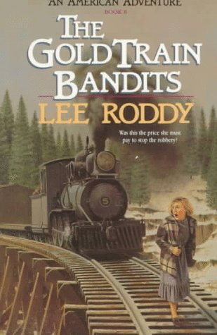 The Gold Train Bandits  by  Lee Roddy