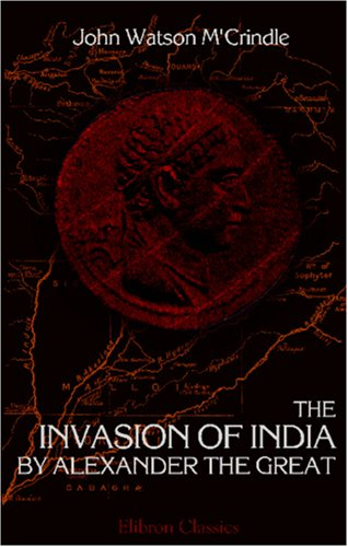 Ancient India: As Described  by  Megasthenes & Arriyan by John Watson McCrindle