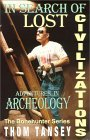 In Search of Lost Civilizations: Adventures in Archeology Thom Tansey