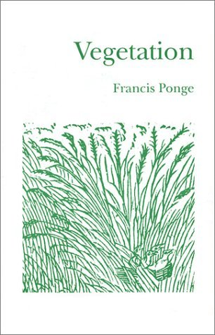 Vegetation Francis Ponge