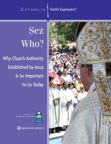 Sez Who?: Why Church Authority Established Jesus Is So Important Today by Judy Landrieu Klein