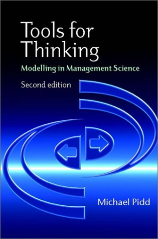 Tools for Thinking: Modelling in Management Science Michael Pidd