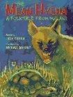 The Mean Hyena: A Folktale from Malawi Judy Sierra