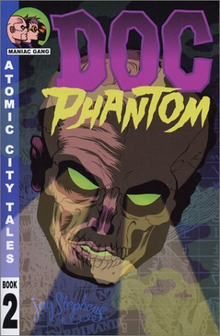 Atomic City Tales Volume 2: Doc Phantom Jay Stephens
