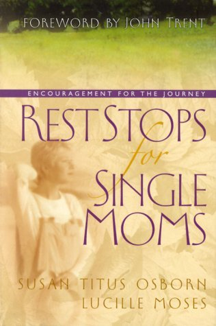 Rest Stops for Single Moms: Encouragement for the Journey  by  Susan Titus Osborne
