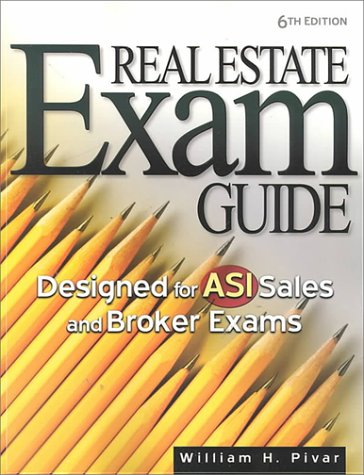 Real Estate Exam Guide: Designed for Asi Sales and Broker Exams  by  William H. Pivar