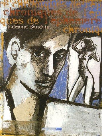 Chronique de léphémère Edmond Baudoin