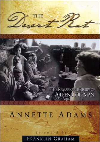 The Desert Rat: The Remarkable Story of Aileen Coleman  by  Annette Adams