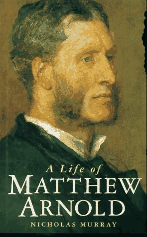 A Life of Matthew Arnold  by  Nicholas  Murray