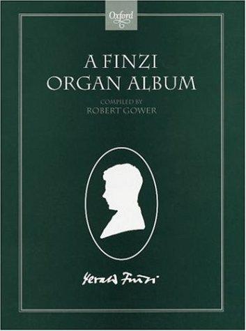 A Finzi Organ Album Gerald Finzi
