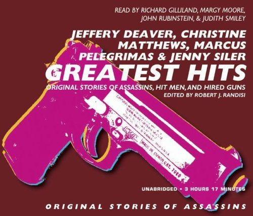 Greatest Hits: Original Stories of Assassins, Hit Men, and Hired Guns  by  Jeffery Deaver