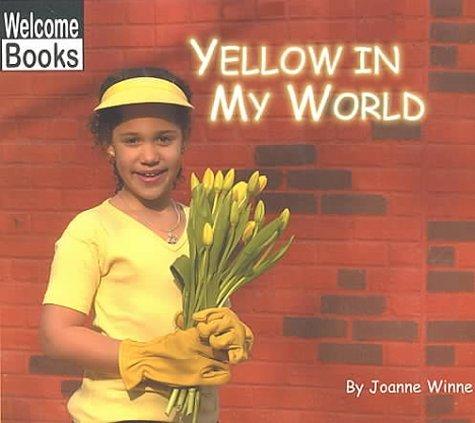 Yellow In My World  by  Joanne Winne