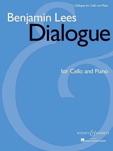 Benjamin Lees - Dialogue: Cello and Piano  by  Benjamin Lees