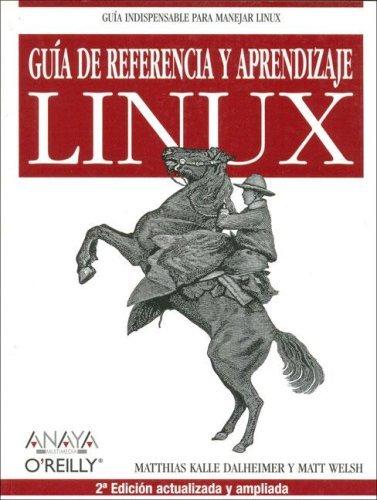 Guía de Referencia y Aprendizaje Linux (2ª edición)  by  Matthias Kalle Dalheimer
