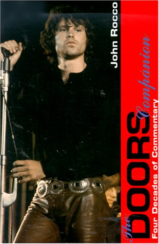 The Doors Companion: Four Decades of Commentary  by  John Rocco