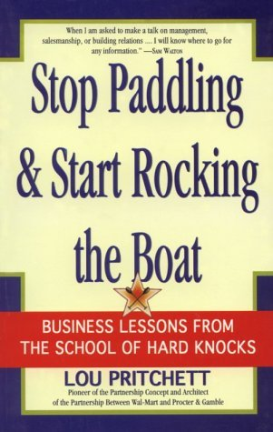 Stop Paddling And Start Rocking The Boat  by  Lou Pritchett