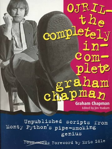 Ojril: The Completely Incomplete Graham Chapman Graham Chapman