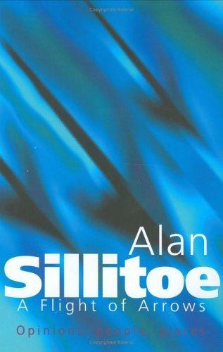 A Flight of Arrows Alan Sillitoe