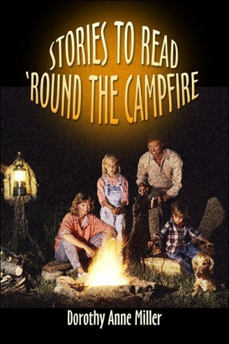 Stories to Read Round the Campfire  by  Dorothy Anne Miller