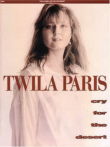 Twila Paris - Cry for the Desert  by  Twila Paris