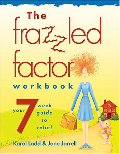 The Frazzled Factor Workbook: A Twelve-Week Journey from Guilt to Grace Jane Jarrell