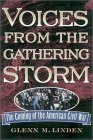 Voices from the Gathering Storm: The Coming of the American Civil War Glenn M. Linden