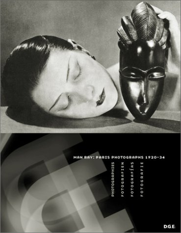 Man Ray: Paris Photographs 1920-1934 Man Ray