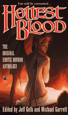 Hottest Blood: The Ultimate in Erotic Horror  (Hot Blood, #3)  by  Jeff Gelb