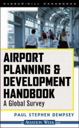 Airport Planning & Development Handbook: A Global Survey Paul Stephen Dempsey